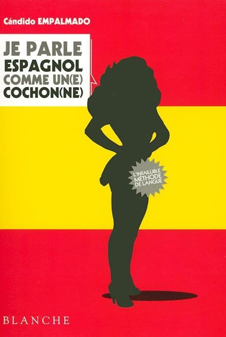 Je Parle Espagnol comme un Cochon