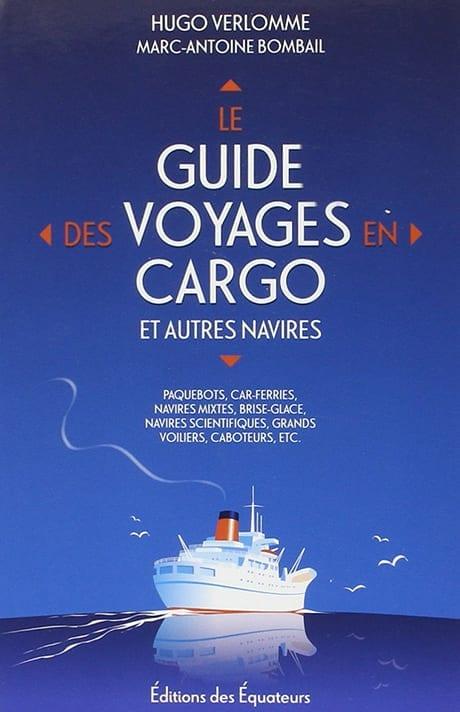 Le Guide des Voyages en Cargo